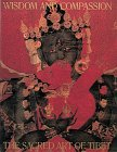 9780810939851: Wisdom and Compassion: The Sacred Art of Tibet (Revised and Expanded)