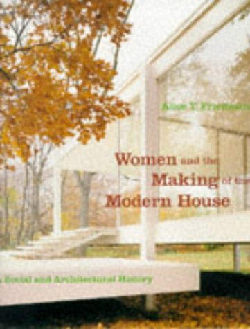 9780810939899: Women and the Making of the Modern House: A Social and Architectural History