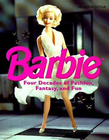 9780810940086: Barbie: Four Decades of Fashion, Fantasy, and Fun
