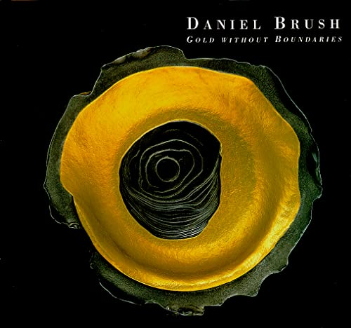 Daniel Brush Gold Without Boundaries: Kuspit, Donald