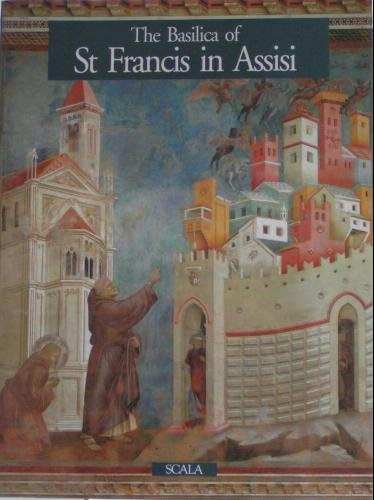The Basilica of St Francis of Assisi: Glory and Destruction (9780810940246) by Giorgio Bonsanti