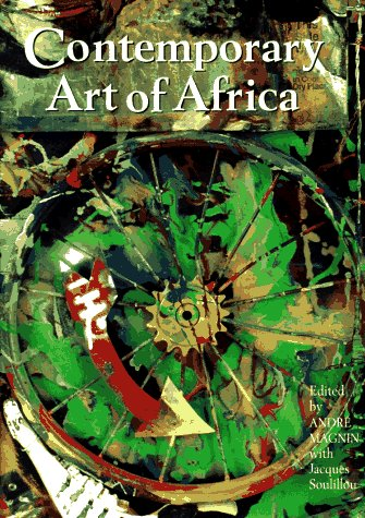 Contemporary Art of Africa: Ed. Magnin, Andre