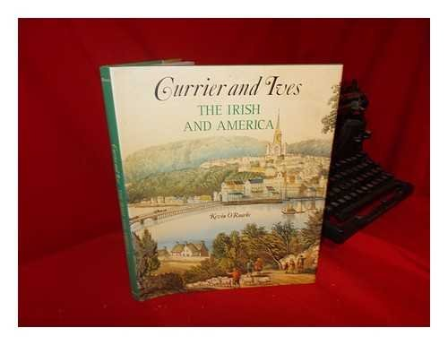 Currier and Ives : The Irish and: Kevin D. O'Rourke