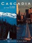 Cascadia: A Tale of Two Cities Seattle: J. Kingston Pierce,
