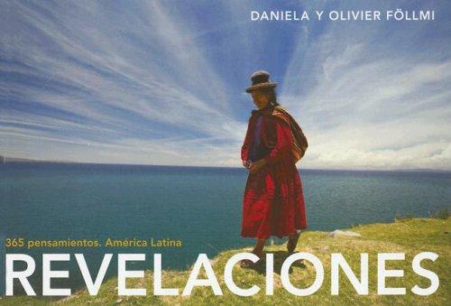 Revelaciones. 365 Pensamientos. América Latina: Föllmi, Daniela; Föllmi, Olivier
