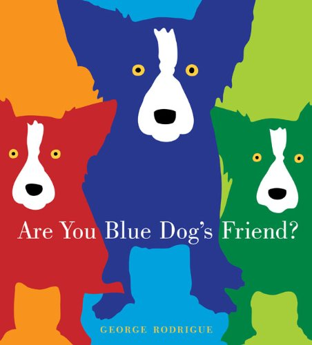 Are You Blue Dog's Friend?: George Rodrigue