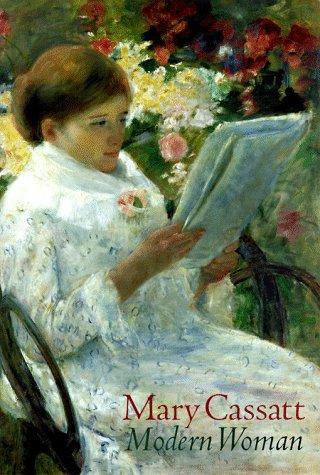 Mary Cassatt: Modern Woman: Barter, Judith A.; Walker, Andrew J; Cassatt, Mary; Hirshler, Erica E.;...