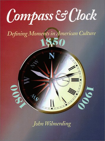 9780810940963: Compass and Clock: Defining Moments in American Culture