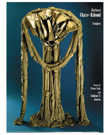Barbara Chase Riboud Sculptor: Selz, Peter & Janson, Anthony F [ Chase-Riboud, Barbara ]