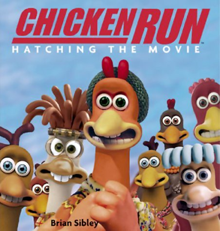 9780810941243: Chicken Run: Hatching the Movie by Brian Sibley (2000-06-01)