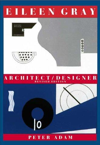 Eileen Gray: Architect/Designer, A Biography: Peter Adam