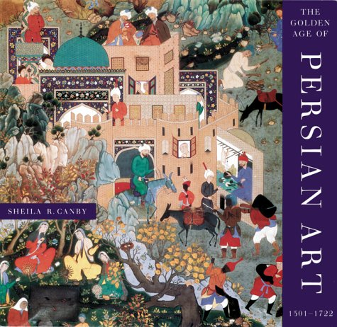 9780810941441: The Golden Age of Persian Art 1501-1722