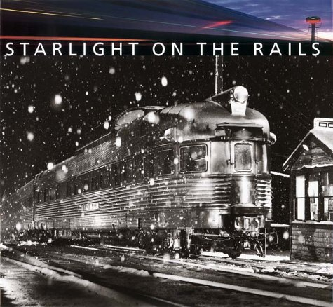 STARLIGHT on the Rails: Photographs