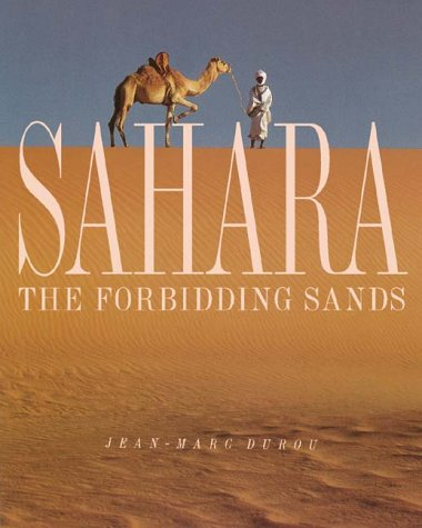 Sahara: The Forbidding Sand: Durou, Jean-Marc