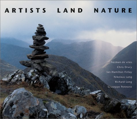 Artists, Land, Nature: De Vries, Herman; Drury, Chris, et al