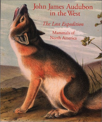 9780810942103: John James Audubon in the West: The Last Expedition: Mammals of North America