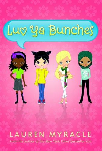 Luv Ya Bunches: A Flower Power Book: Myracle, Lauren