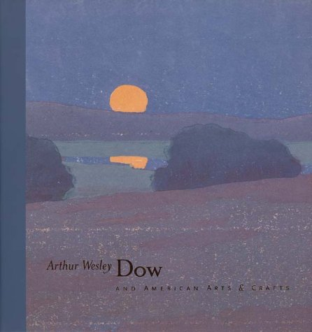 Arthur Wesley Dow And American Arts & Crafts