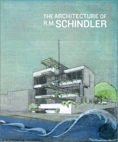 9780810942233: The Architecture of R.M. Schindler