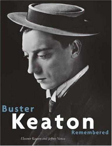 Buster Keaton Remembered: KEATON, Eleanor and Jeffrey VANCE
