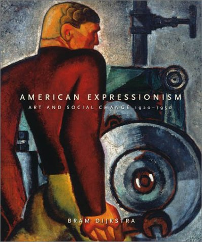American Expressionism: Dijkstra, Bram