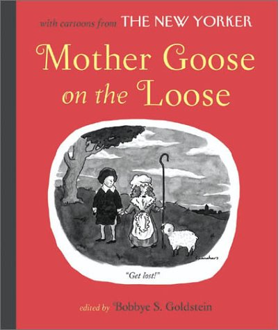 Mother Goose on the Loose with Cartoons from The New Yorker