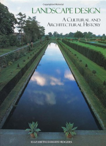 LANDSCAPE DESIGN: a CULTURAL and ARCHITECTURAL HISTORY *: ROGERS, Elizabeth Barlow