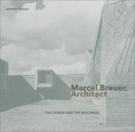 9780810942653: Marcel Breuer, Architect: The Career and the Buildings