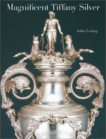 Magnificent Tiffany Silver (0810942739) by John Loring