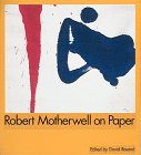 Robert Motherwell on Paper: Drawings, Prints, Collages