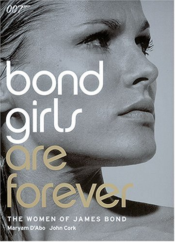 9780810943025: Bond Girls are Forever: The Women of James Bond
