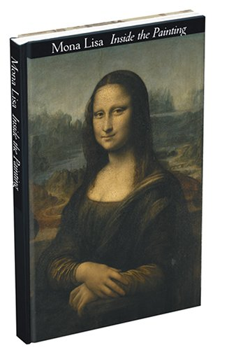 Mona Lisa: Inside the Painting: Mohen, Jean-Pierre and
