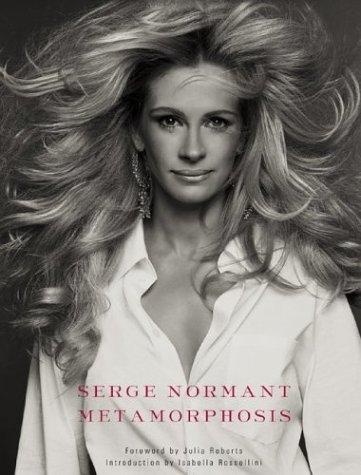 Serge Normant/Metamorphosis: Normant, Serge; Julia Robers, Isabella Rossellini
