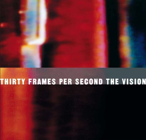 9780810943575: Thirty Frames Per Second: Visionary A: The Visionary Art of the Music Video