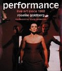 Performance: Live Art Since 1960