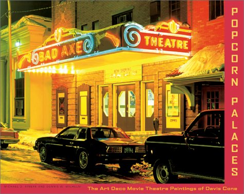 Popcorn Palaces: The Art Deco Movie Theatre Paintings of Davis Cone: Kinerk, Michael D.; Dennis W. ...