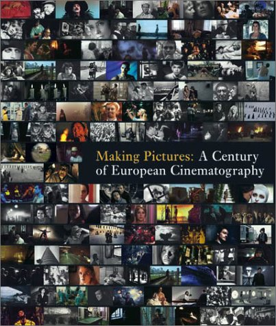 9780810943858: Making Pictures: A Century of European Cinematography (Hardcover)