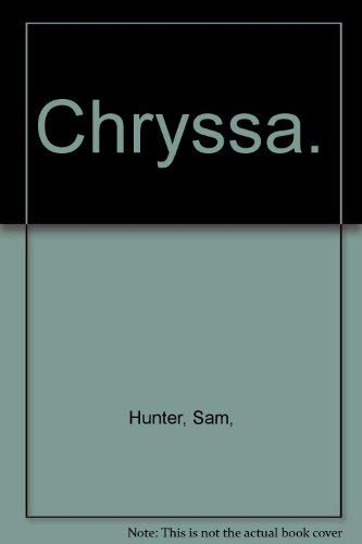 Chryssa. Hunter, Sam,