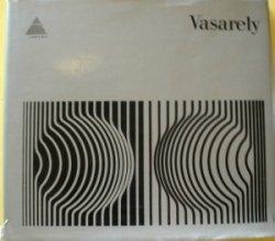 Vasarely: Vasarely, Victor,