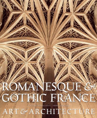 9780810944367: Romanesque & Gothic France: Art and Architecture