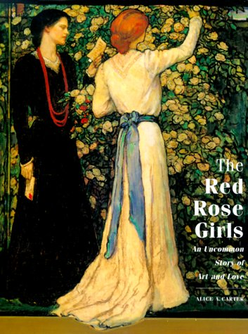 9780810944374: The Red Rose Girls: An Uncommon Story of Art and Love
