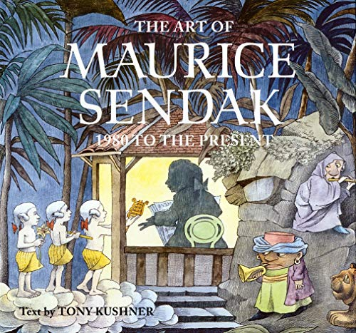 The Art of Maurice Sendak: 1980 to Present: Kushner, Tony