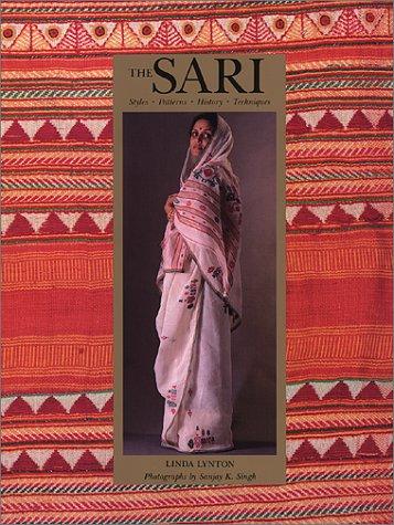 The Sari: Styles, Patterns, History, Technique: Lynton, Linda, Singh, Sanjay K.