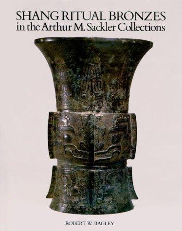 9780810944657: Shang Ritual Bronzes in the Arthur M. Sackler Collections (Ancient Chinese Bronzes in the Arthur M. Sackler Collections) (Vol 1)