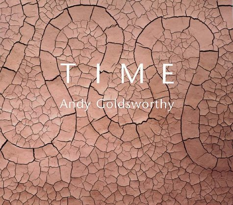 9780810944824: GOLDSWORTHY ANDY, TIME [no rights]