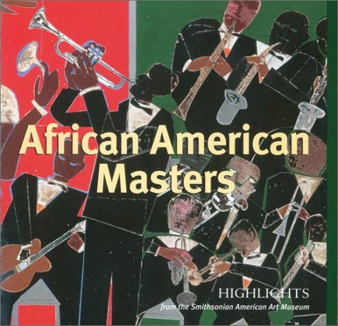 9780810945111: African American Masters: Highlights from the Smithsonian American Art Museum