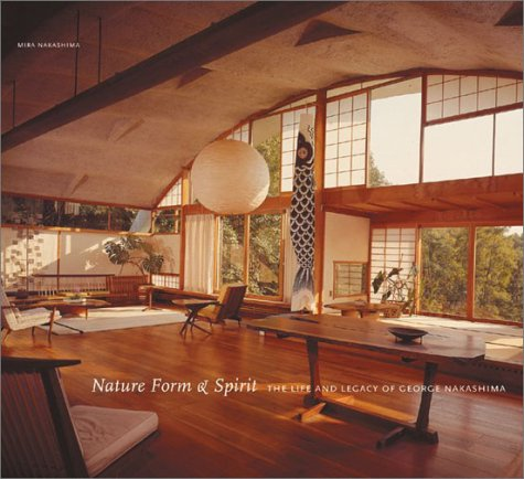9780810945364: Nature, Form and Spirit: Life & Legac: The Life and Legacy of George Nakashima