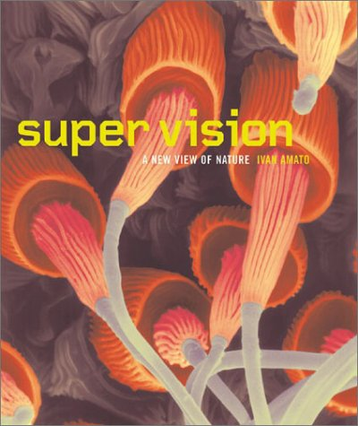 9780810945456: Super Vision: A New View of Nature