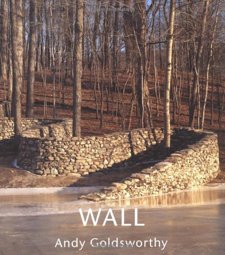 Wall: At Storm King: Andy Goldsworthy