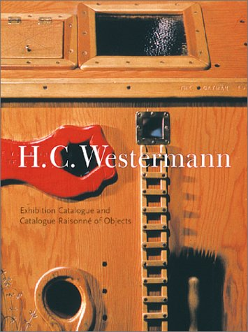 9780810945654: H.C. Westermann: Exhibition Catalogue and Catalogue Raisonne of Objects